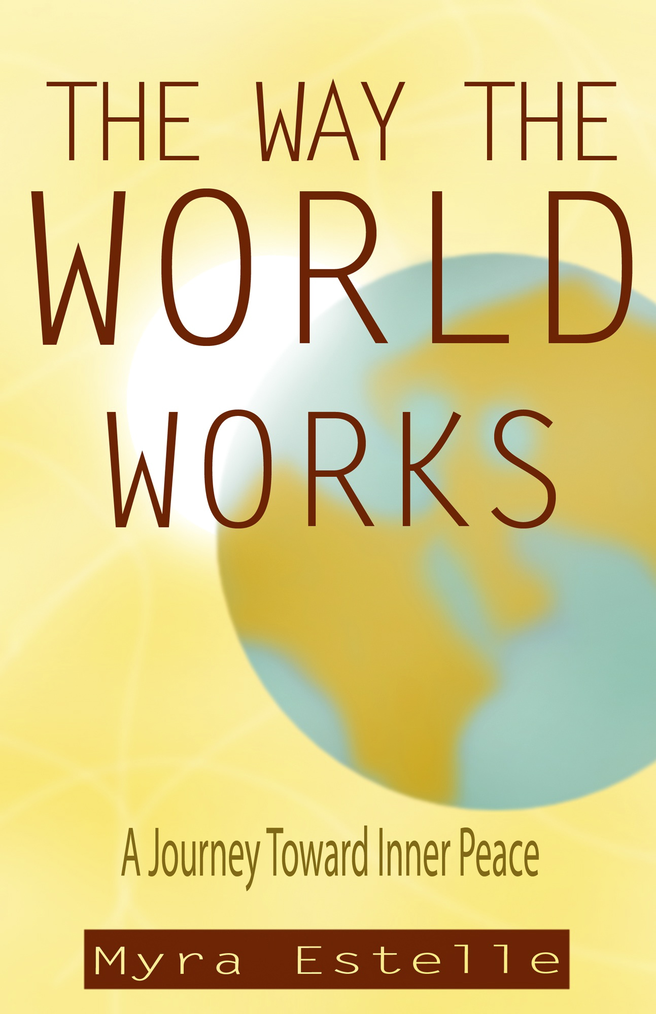The Way The World Works: A Journey Toward Inner Peace